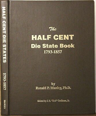 The Half Cent Die State Book 1793-1857 by Ron Manley, 1998, mint condition