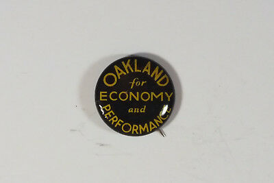 Vintage  1930's Oakland for Economy and Performance Pin Back Sales Button