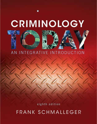 Criminology Today: An Integrative Introduction 8th Ed Schmalleger