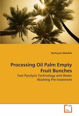 Processing Oil Palm Empty Fruit Bunches: Fast Pyrolysis Technology and Water Was