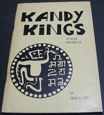 Rare Vintage Book - Kandy Kings Of Ceylon 1055-1295 A.D. By Frank A. Lapa Scarce