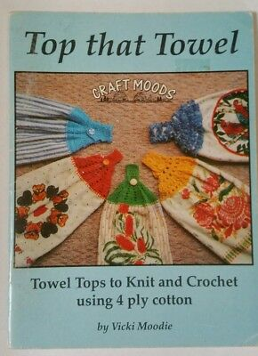 Top that Towel by Vicki Moodie - Towel tops to knit and Crotchet