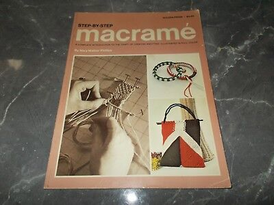 Vintage Book~Step-By-Step Macrame~Mary Walker Phillips~Techniques~Projects~1970