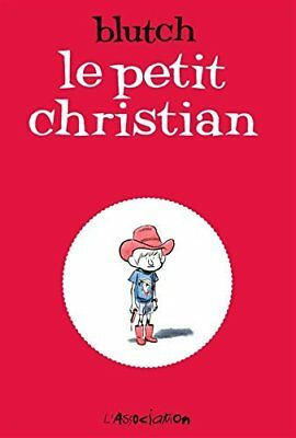 Le petit Christian, Integrale 2 tomes : Blutch L'Association ASSOCIATION (L'