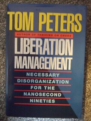 Tom Peters Liberation Management signed by the Author - Hardback
