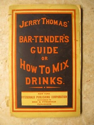 "Jerry Thomas' ""Bartender's Guide or How to Mix Drinks, 1887 ed. (Not a reprint)"