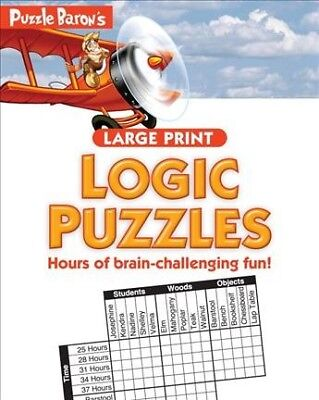 Puzzle Baron's Large Print Logic Puzzles, Paperback by Puzzle Baron (COR), IS...