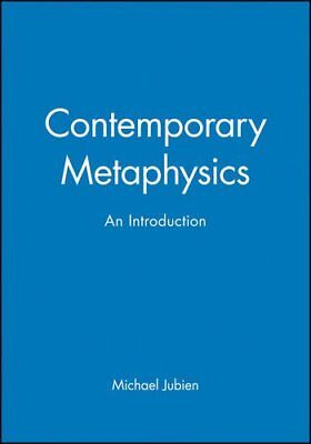 CONTEMPORARY METAPHYSICS: AN INTRODUCTION By Michael Jubien **BRAND NEW**