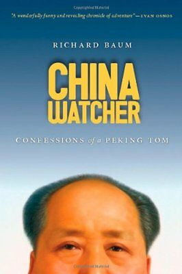 CHINA WATCHER: CONFESSIONS OF A PEKING TOM By Richard Baum **BRAND NEW**