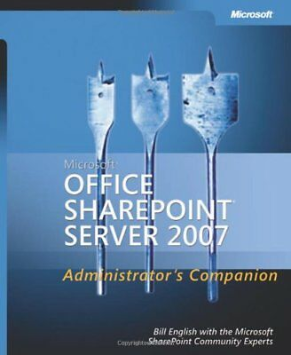 MICROSOFT OFFICE SHAREPOINT SERVER 2007 ADMINISTRATOR'S COMPANION By Bill NEW