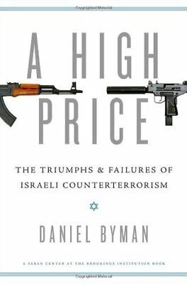 A HIGH PRICE: TRIUMPHS AND FAILURES OF ISRAELI COUNTERTERRORISM By Daniel NEW