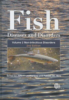 FISH DISEASES AND DISORDERS, VOLUME 2: NON-INFECTIOUS DISORD - Hardcover **NEW**
