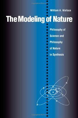 Modeling Of Nature: Philosophy Of Science And Philosophy Of **brand New**