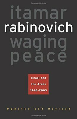 WAGING PEACE: ISRAEL AND ARABS, 1948-2003 By Itamar Rabinovich **BRAND NEW**