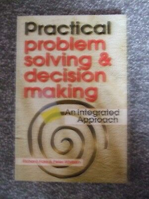Practical Problem Solving & Decision Making by Richard Hale & Peter Whittam