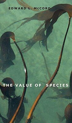 VALUE OF SPECIES By Edward L. Mccord **BRAND NEW**