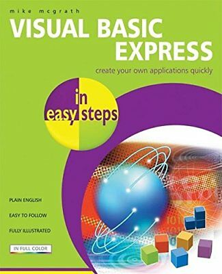 VISUAL BASIC EXPRESS IN EASY STEPS By Mike Mcgrath **BRAND NEW**