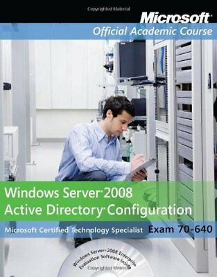 EXAM 70-640 WINDOWS SERVER 2008 ACTIVE DIRECTORY CONFIGURATION By Microsoft NEW