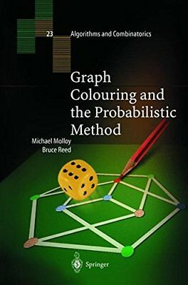 GRAPH COLOURING AND PROBABILISTIC METHOD By Bruce Reed, Michael Molloy BRAND NEW