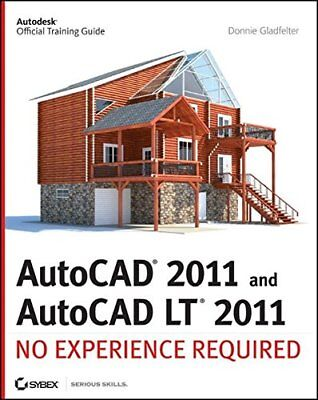 AUTOCAD 2011 AND AUTOCAD LT 2011: NO EXPERIENCE REQUIRED By Donnie NEW