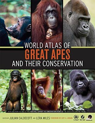 WORLD ATLAS OF GREAT APES AND THEIR CONSERVATION By Julian Caldecott, Lera NEW