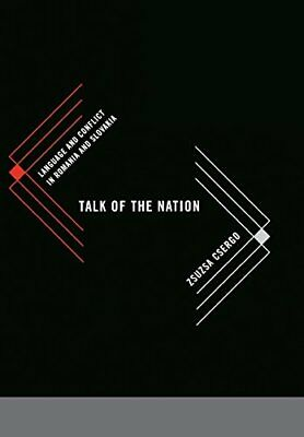 TALK OF NATION: LANGUAGE AND CONFLICT IN ROMANIA AND SLOVAKIA By Zsuzsa NEW