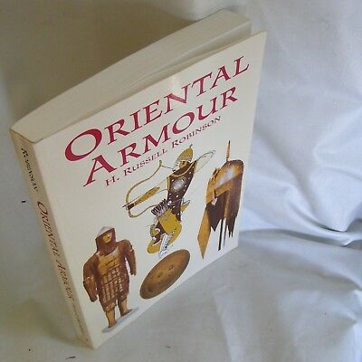 Oriental Armour H Russell Robinson war helmets shields mail & plates greave book