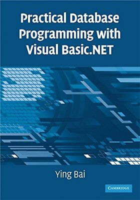 PRACTICAL DATABASE PROGRAMMING WITH VISUAL BASIC.NET By Ying Bai **BRAND NEW**