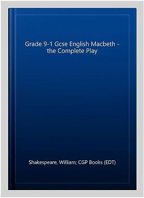 Grade 9-1 Gcse English Macbeth - the Complete Play, Paperback by Shakespeare,...