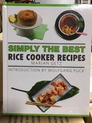 Wolfgang Puck Simply The Best Rice Cooker Recipes Cook Book Marian Getz