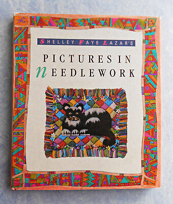 PICTURES  IN  NEEDLEWORK  - 20 Designs by Shelley Faye Lazar ~ 1990 HC Book DJ