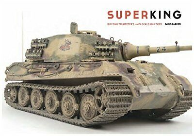 Superking: Building Trumpeter's 1:16th Scale King Tiger
