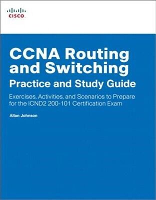 CCNA Routing and Switching Practice and Study Guide: Exercises, Activities and S