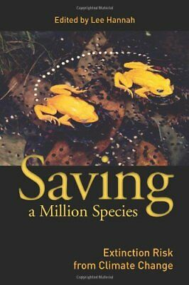 SAVING A MILLION SPECIES: EXTINCTION RISK FROM CLIMATE CHANGE By Thomas E. NEW