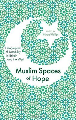 Muslim Spaces Of Hope: Geographies Of Possibility In Britain And **brand New**