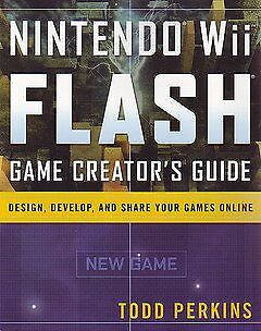 NINTENDO WII FLASH GAME CREATOR'S GUIDE: DESIGN, DEVELOP, AND By Todd NEW