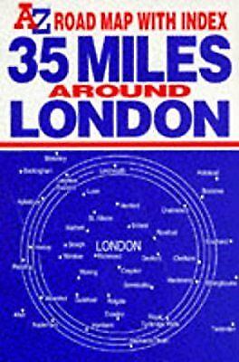 """Thirty Five Miles Around London: 1m-2"""" Map (Road Map), Geographers A-Z Map Compa"""