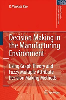 DECISION MAKING IN MANUFACTURING ENVIRONMENT: USING GRAPH THEORY By R. NEW