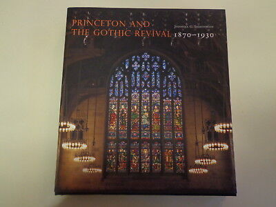 Princeton and the Gothic Revival 1870-1930 HBDJ Architecture University History