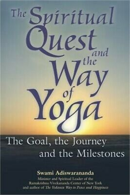 The Spiritual Quest and the Way of Yoga: The Goal, the Journey and the Milestone