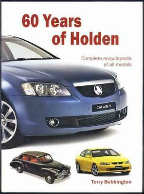 60 Years of Holden: A Complete Encyclopedia of All Models by Terry Bebbington