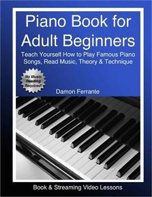 Piano Book for Adult Beginners: Teach Yourself How to Play Famous Piano Songs, R