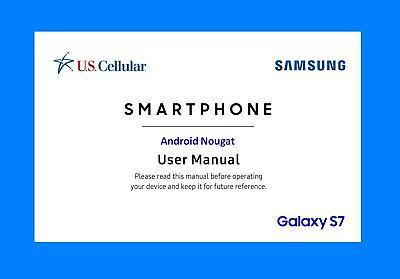 Samsung Galaxy S7 User Manual (U.S.Cellular USC-G930R4, Android Nougat)
