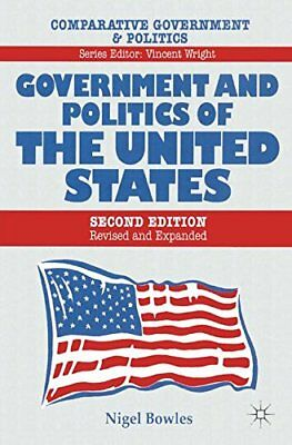 GOVERNMENT AND POLITICS OF UNITED STATES By Nigel Bowles **BRAND NEW**