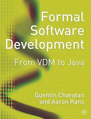 FORMAL SOFTWARE DEVELOPMENT: FROM VDM TO JAVA By Aaron Kans **BRAND NEW**