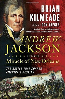 Andrew Jackson and the Miracle of New by Brian Kilmeade [Hardcover] BRAND NEW