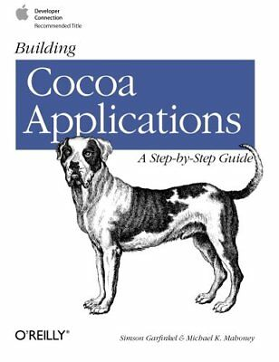 BUILDING COCOA APPLICATIONS A STEP BY STEP GUIDE By Simson Garfinkel, NEW
