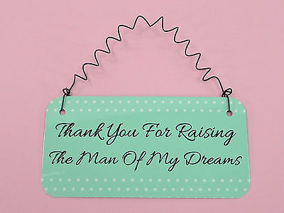 SIGN Thank You For Raising The Man Of My Dreams Gift Mother of Groom Parents