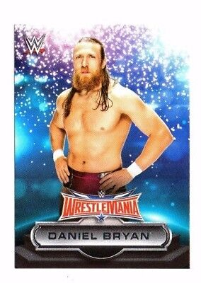 Daniel Bryan, 2016 Topps WWE Road to Wreslemania, Wrestlemania 32 Roster !!