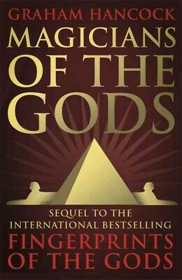 Magicians of the Gods : The Forgotten Wisdom of Earth's Lost Civilisation - t...